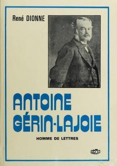 Cover of: Antoine Gerin-Lajoie, homme de lettres   René Dionne