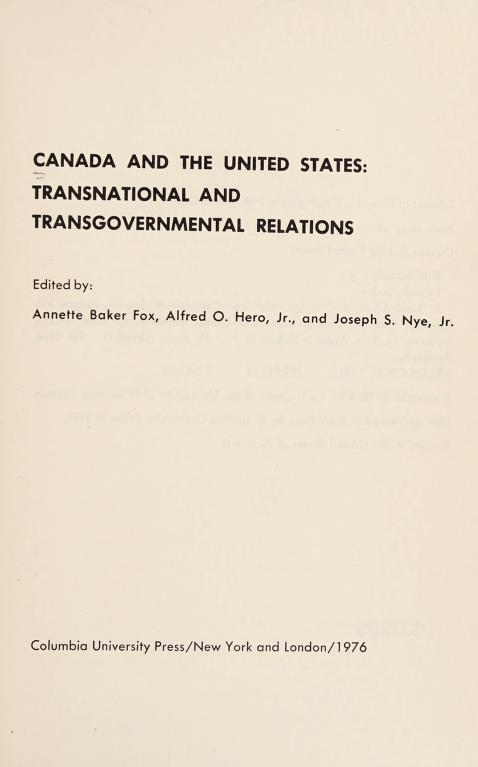 Canada and the United States by edited by Annette Baker Fox, Alfred O. Hero, Jr., and Joseph S. Nye, Jr.