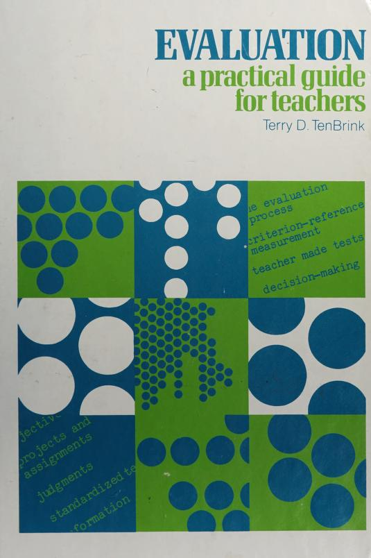 Evaluation: a practical guide for teachers by Terry D. TenBrink