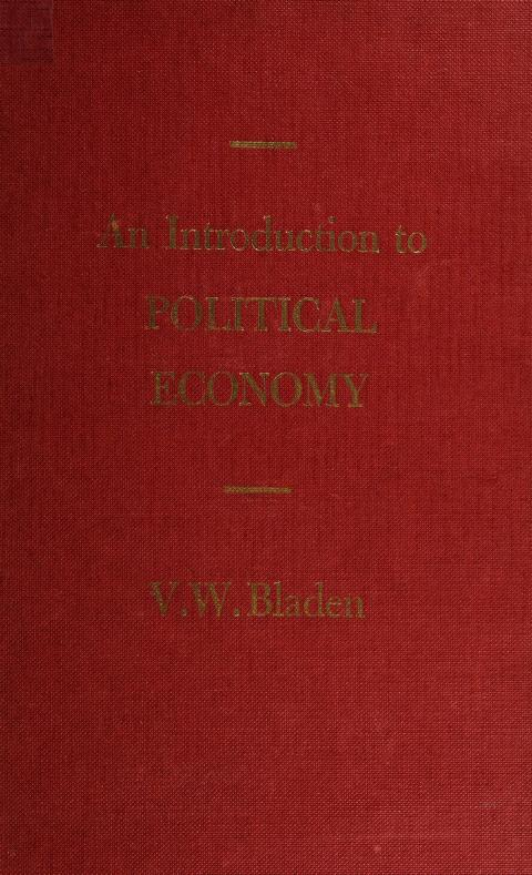 An introduction to political economy. -- by Vicent Wheeler Bladen