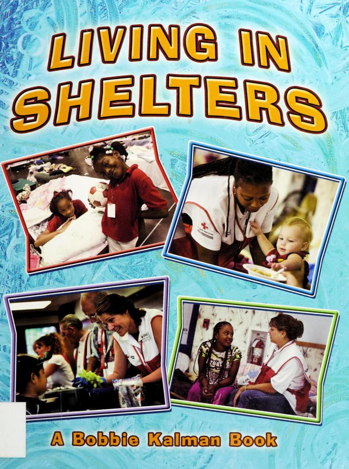 Living in shelters by Bobbie Kalman