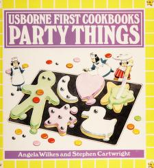 Cover of: Party Things (Usborne First Cookbooks) | Angela Wilkes