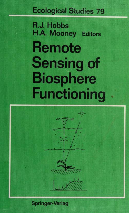 Remote sensing of biosphere functioning by edited by RichardJ. Hobbs and Harold A. Mooney..
