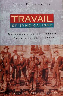 Cover of: Travail et syndicalisme   James D. Thwaites [ed.].