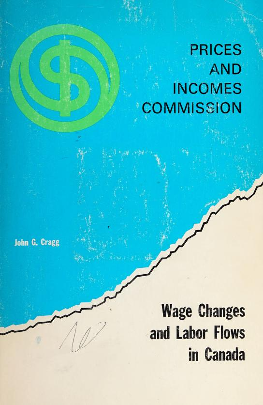 Wage changes and labor flows in Canada by J. G. Cragg